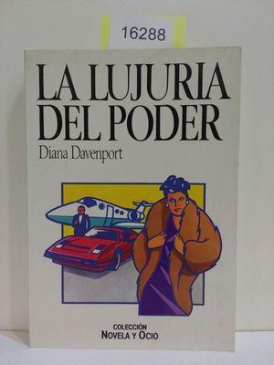 LA LUJURIA DEL PODER: DAVENPORT, DIANA