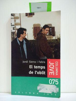 EL TEMPS DE L'OBLIT (CON TU COMPRA: SIERRA I FABRA,