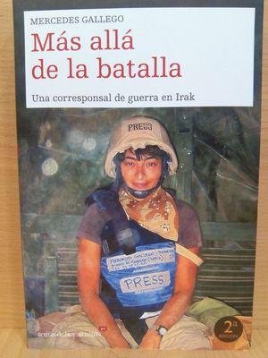 MAS ALLA DE LA BATALLA: UNA CORRESPONSAL: GALLEGO, MERCEDES