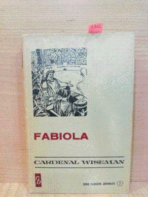 FABIOLA (SERIE CLÁSICOS JUVENILES 2): CARDENAL WISEMAN