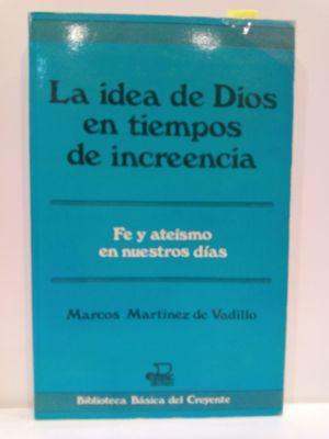 LA IDEA DE DIOS EN TIEMPOS DE: MARCOS MARTÍNEZ DE