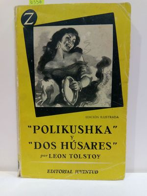 POLIKUSHKA / DOS HÚSARES: TOLSTOY, LEON