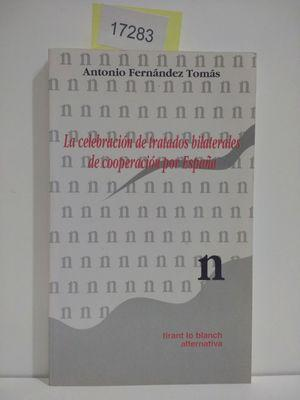 LA CELEBRACIÓN DE TRATADOS BILATERALES DE COOPERACIÓN: ANTONIO FERNÁNDEZ TOMÁS
