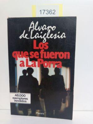 LOS QUE SE FUERON A LA PORRA: LAIGLESIA, ALVARO DE