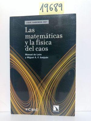 LAS MATEMÁTICAS Y LA FÍSICA DEL CAOS: LEÓN, MANUEL DE;