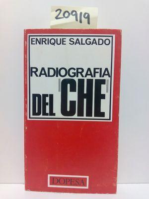 RADIOGRAFIA DEL CHE: SALGADO, ENRIQUE