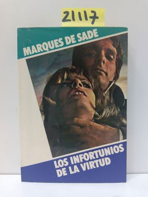INFORTUNIOS DE LA VIRTUD, LOS: SADE, MARQUÉS DE
