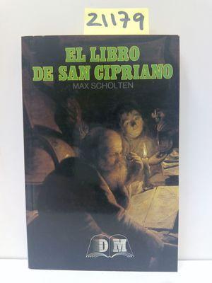 EL LIBRO DE SAN CIPRIANO: SCHOLTEN, MAX