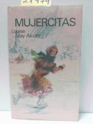 MUJERCITAS: ALCOT, LOUISE MAY