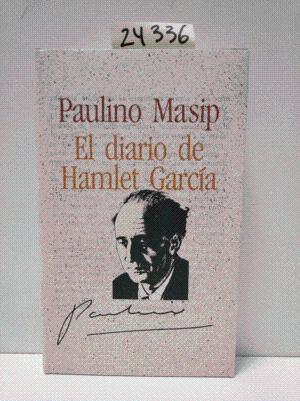 EL DIARIO DE HAMLET GARCÍA: MASIP, PAULINO