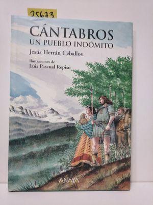 CÁNTABROS, UN PUEBLO INDÓMITO: HERRÁN CEBALLOS, JESÚS