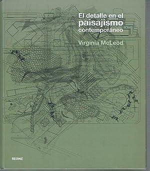 El detalle en el paisajismo contemporáneo.: Virginia McLeod.