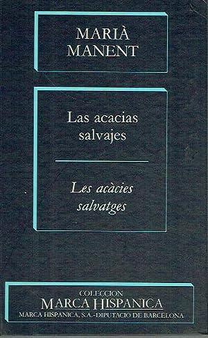 Las acacias salvajes. Les acàcies salvatges. (Edición: Marià Manent.