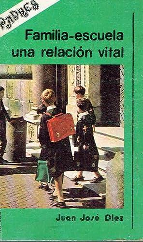 Familia-escuela, una relación vital.: Juan José Díez.