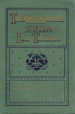 Tuberculozyne (Yonkerman) cura la Tisis. Una curación experimentada y probada para la Tisis,...