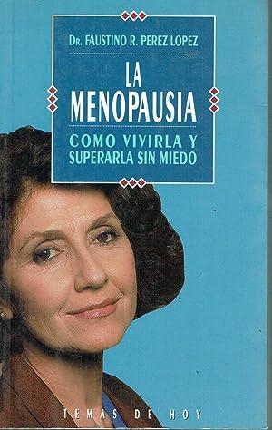 La menopausia. Cómo vivirla y superarla sin: Faustino R. Pérez