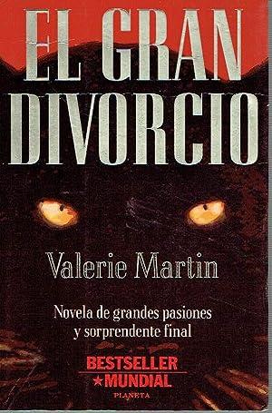 El gran divorcio.: Valerie Martin.
