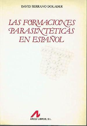 Las formaciones parasintéticas en español.: David Serrano Dolader.