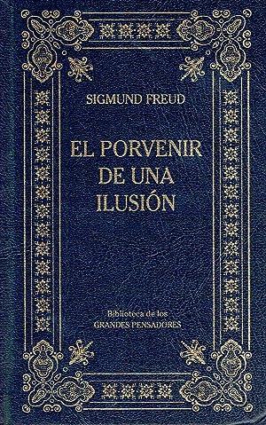 El porvenir de una ilusión. El malestar: Sigmund Freud.