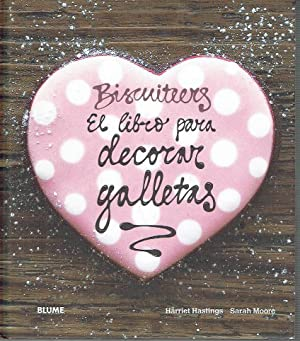 Biscuiteers. El libro para decorar galletas.: Harriet Hastings y Sarah Moore.