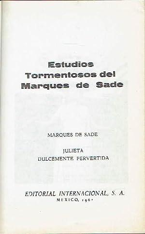 Julieta. Dulcemente pervertida.: Marqués de Sade.
