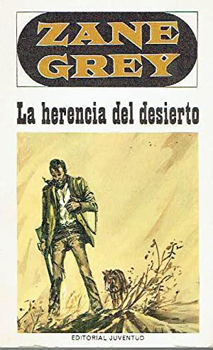 La herencia del desierto.: Zane Grey.