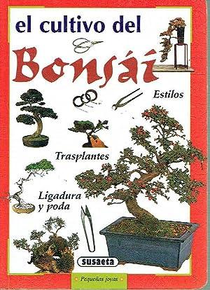 El cultivo del bonsái. Estilos - Trasplantes - Ligadura y poda.