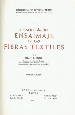 Tecnología del Ensaimaje de las Fibras Textiles.: Juan B. Puig.