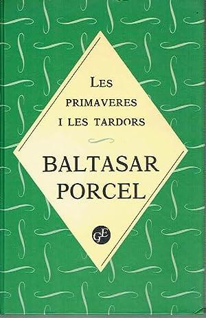 Les primaveres i les tardors.: Baltasar Porcel.