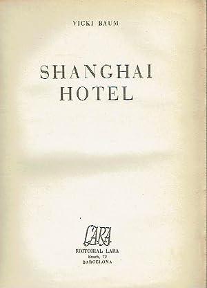 Shanghai Hotel.: Vicki Baum.