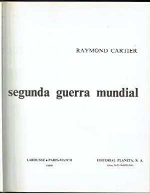 La Segunda Guerra Mundial, 2 vols. 1939-1942: Raymond Cartier.