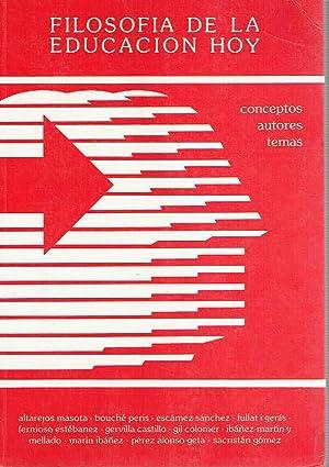 Filosofía de la Educación hoy, tomo I. Conceptos. Autores. Temas.: VV.AA.