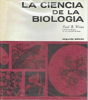 La ciencia de la Biología.: Paul B. Weisz.