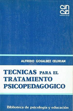 Técnicas para el tratamiento psicopedagógico.: Alfredo Gosálbez Celdrán.
