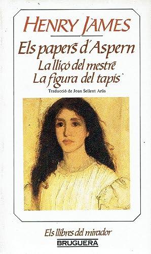 Els papers d'Aspern. La lliçó del mestre - La figura del tapís.: Henry James.