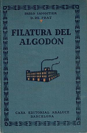 Filatura del Algodón. Tratado Teórico y Práctico.: Pablo Lamoitier.