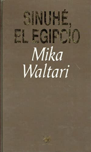 Sinuhé, el egipcio.: Mika Waltari.
