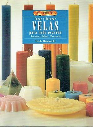 Crear y decorar velas para cada ocasión. Técnicas. Ideas. Proyectos.: Paola Romanelli...