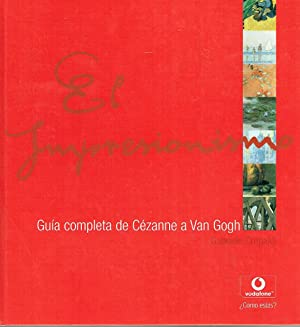 El Impresionismo. Guía completa de Cézanne a Van Gogh.: Gabriele Crepaldi.