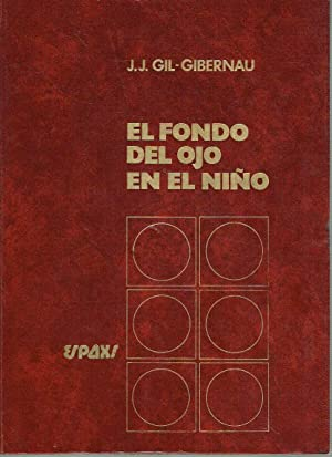 El fondo del ojo en el niño.: Juan José Gil-Gibernau.