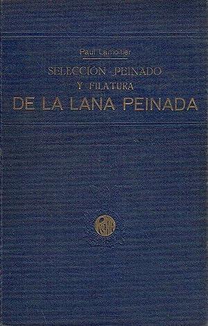 Selección, Peinado y Filatura de la lana: Paul Lamoitier.