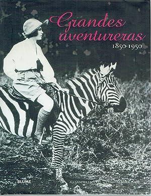 Grandes aventureras, 1850-1950.: Alexandra Lapierre y Christel Mouchard.