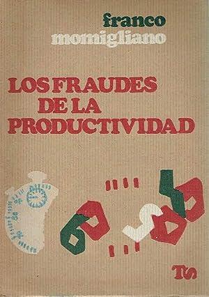 Los fraudes de la productividad.: Franco Momigliano.