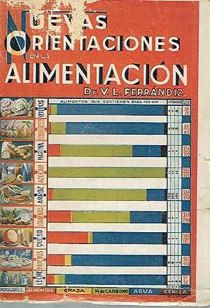 Nuevas orientaciones en la alimentación. Bromatología racional.: V. L. Ferrándiz.