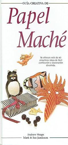 Guía creativa de papel maché. Más de: Andrew Heaps, Mark