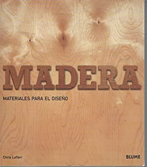 Madera. Materiales para el diseño.: Chris Lefteri.