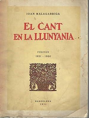 El cant en la llunyania. Poemes 1921-1930.: Joan Malagarriga.