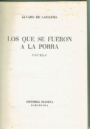 Los que se fueron a la porra.: Álvaro de Laiglesia.