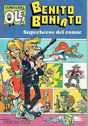 Benito Boniato, Superhéroe del comic., nº 1. Colección Olé.: Fresno's.