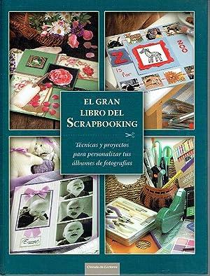 El gran libro del Scrapbooking. Técnicas y proyectos para personalizar tus álbumes de...